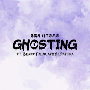 Ghosting dari Ben Utomo