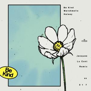 Album Be Kind (Jacques Lu Cont Remix) from Jacques Lu Cont
