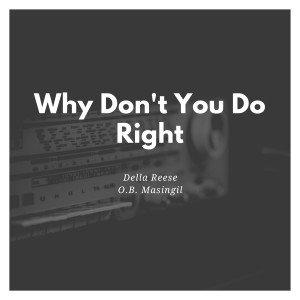 Album Why Don't You Do Right from O.B. Masingil and His Orchestra