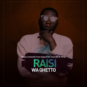 Album Raisi Wa Ghetto from Saigon