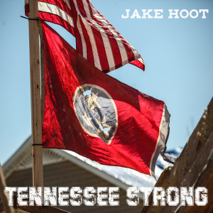 Album Tennessee Strong from Jake Hoot