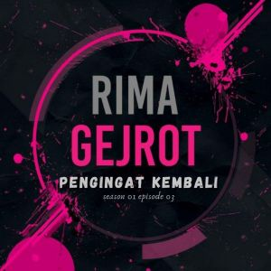 "Album Pengingat Kembali (From ""Rima Gejrot: Season 01: Episode 03"") (Explicit) from Tabib Qiu"
