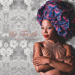 Listen to My Testimony song with lyrics from Kelly Khumalo