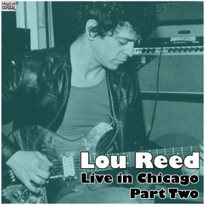 Lou Reed的專輯Live in Chicago - Part Two