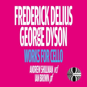 Album Frederick Delius and George Dyson: Works for Cello from Ian Brown