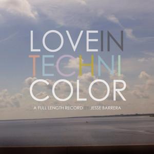 Album Love in Technicolor from Jesse Barrera