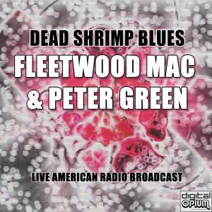 Album Dead Shrimp Blues (Live) from Fleetwood Mac