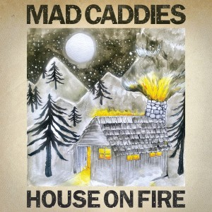 Album House on Fire from Mad Caddies