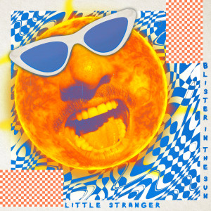 Album Blister In The Sun from Little Stranger