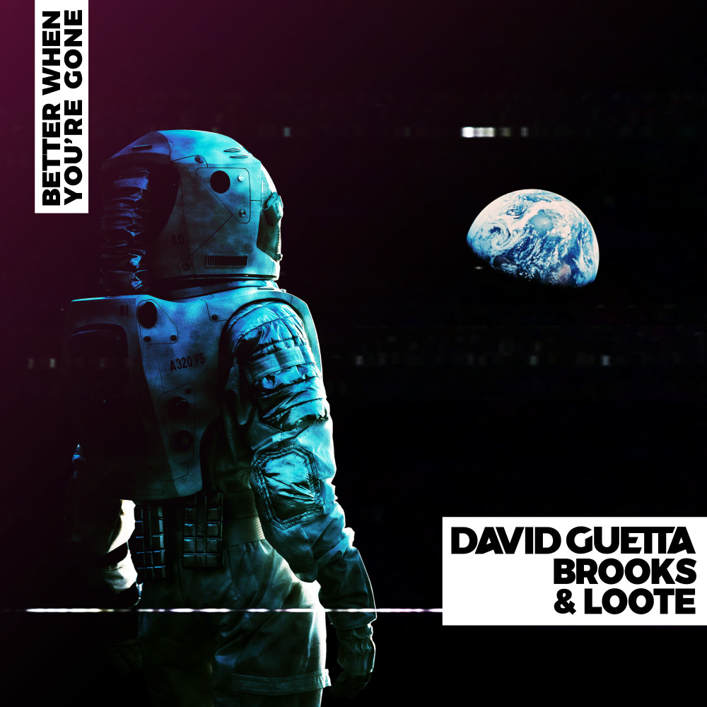 Better When You're Gone 2019 David Guetta; Brooks; Loote