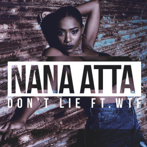 Listen to Don't Lie song with lyrics from Nana Atta