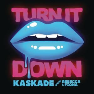 收聽Kaskade的Turn It Down (Radio Edit)歌詞歌曲
