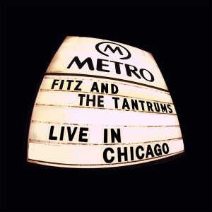 Album Live In Chicago from Fitz and The Tantrums