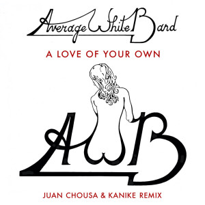 Album A Love Of Your Own (Juan Chousa & Kanike Remix) from Average White Band