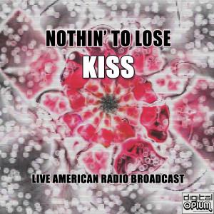 Nothin' To Lose (Live) dari Kiss