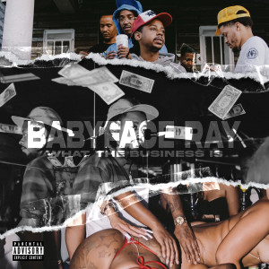 Album What The Business Is (Explicit) from Babyface Ray