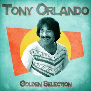 Album Golden Selection (Remastered) from Tony Orlando