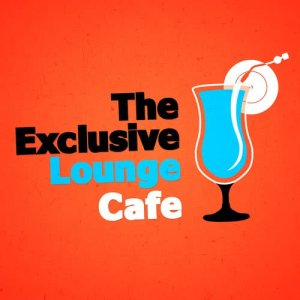 Album The Exclusive Lounge Cafe from The Lounge Café
