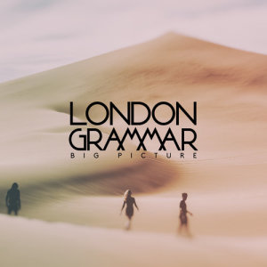 Listen to Big Picture song with lyrics from London Grammar