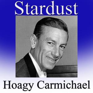 Hoagy Carmichael的專輯Stardust
