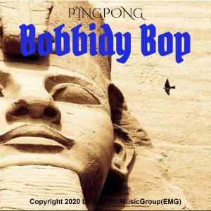 Album Bobbidy Bop from Pingpong