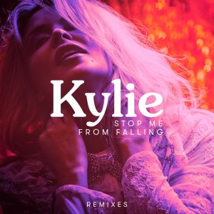 Kylie Minogue的專輯Stop Me from Falling (Remixes)