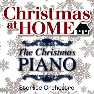 The Starlite Orchestra的專輯Christmas at Home: The Christmas Piano
