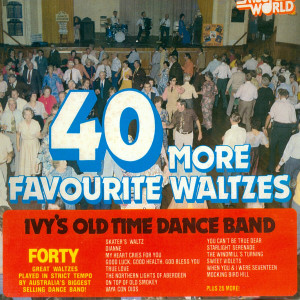 Album 40 More Favourite Waltzs from Ivy's Old Time Dance Band