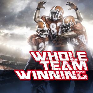 Whole Team Winning
