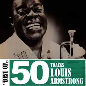 Louis Armstrong的專輯Best of - 50 Tracks