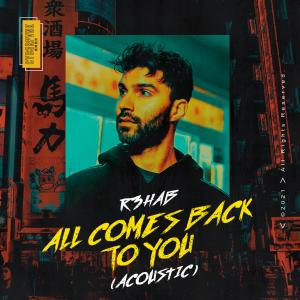 Album All Comes Back to You (Acoustic)(Explicit) from R3hab