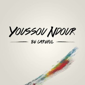 Album Be careful from Youssou N'Dour