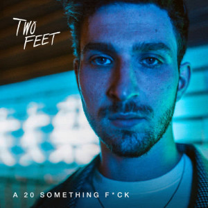 Album A 20 Something Fuck from Two Feet