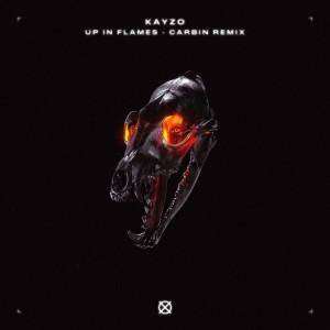 Up In Flames (Carbin Remix) dari Kayzo