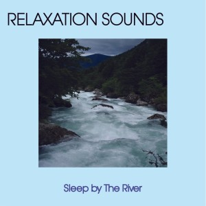 Album Sleep By The River from Meditation Music
