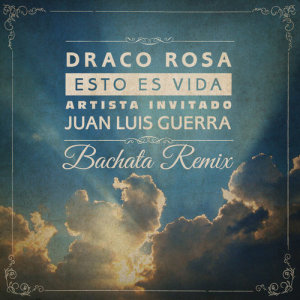 Album Esto Es Vida (Bachata Remix) from Juan Luis Guerra