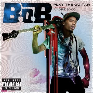 B.o.B的專輯Play The Guitar (feat. André 3000)
