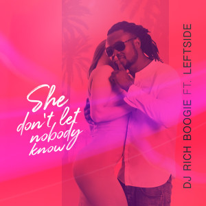 She Don't Let Nobody Know (feat. Leftside)