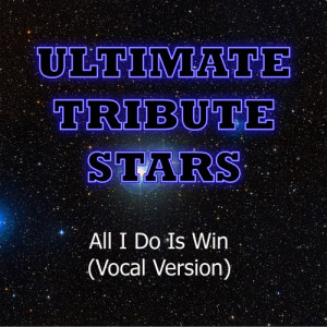 Ultimate Tribute Stars的專輯DJ Khaled feat. Ludacris, Snoop Dogg, T-Pain & Rick Ross - All I Do Is Win (Vocal Version)
