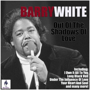 Barry White的專輯Out Of The Shadows Of Love