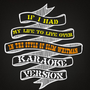Karaoke - Ameritz的專輯If I Had My Life to Live Over (In the Style of Slim Whitman) [Karaoke Version] - Single