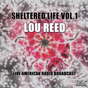 Album Sheltered Life Vol.1 (Live) from Lou Reed