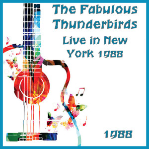 Album Live in New York 1988 from The Fabulous Thunderbirds