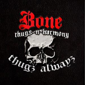 Bone Thugs-N-Harmony的專輯Thugs Alwayz (Explicit)