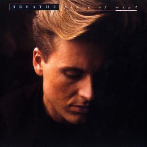Peace Of Mind 1990 Breathe(呼吸合唱团)