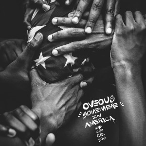 Listen to Somewhere In America (Yoruba Soul Mix) song with lyrics from OVEOUS