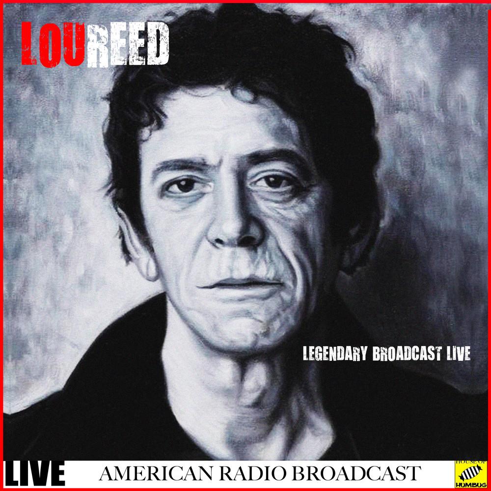 ฟังเพลงอัลบั้ม Lou Reed - Legendary Broadcasts Live