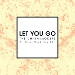 The Chainsmokers的專輯Let You Go
