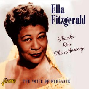 Ella Fitzgerald的專輯Thanks For The Memory - The Voice Of Elegance