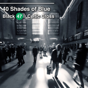 Album 40 Shades of Blue (Explicit) from Celtic Cross